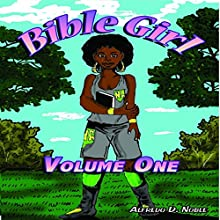 Bible Girl Audiobook by Alfredo Noble Narrated by Ayrian Gridiron