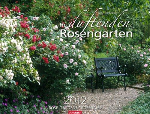 Im duftenden Rosengarten 2012 / Rosen Gardens 2012 / Roseraies 2012