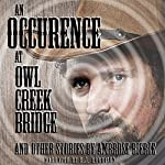 An Occurrence at Owl Creek Bridge and Other Tales [Classic Tales Edition] | Ambrose Bierce