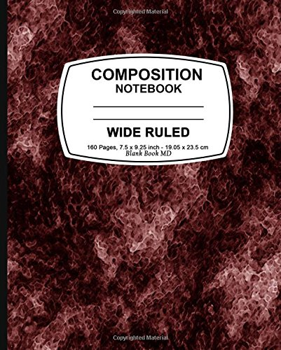 Download Composition Notebook: Red Marble, Lined Composition Notebook, Wide Ruled, 7.5 x 9.25, 160 Pages For for School / Teacher / Office / Student Composition Book PDF