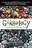 Book Cover for Garbology: Our Dirty Love Affair with Trash