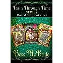 Train Through Time Boxed Set Books 1-3 (Time Travel Romance, Books 1-3)
