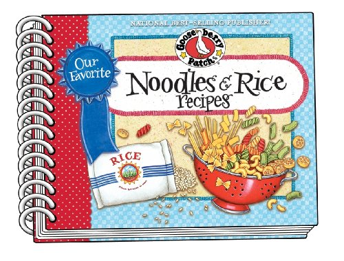 Our Favorite Noodle & Rice Recipes: A bag of noodles, a box of rice?we've got over 60 tasty, thrifty ways to fix them! (Our Favorite Recipes Collection) by Gooseberry Patch