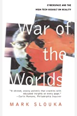 War Of The Worlds: Cyberspace And The High-tech Assault On Reality Paperback