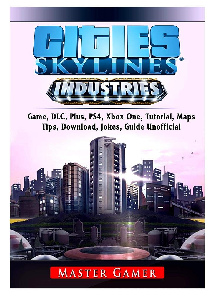 Cities Skylines Industries Game, DLC, Plus, PS4, Maps, Tips