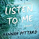 Listen to Me: A Novel Audiobook by Hannah Pittard Narrated by Xe Sands