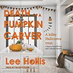 Death of a Pumpkin Carver: Food and Cocktails Series, Book 8 | Lee Hollis