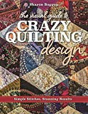 img - for The Visual Guide to Crazy Quilting Design: Simple Stitches, Stunning Results book / textbook / text book