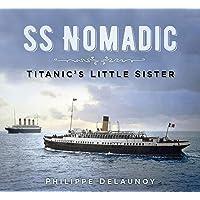 SS Nomadic: Titanic's Little Sister