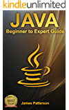JAVA: A Beginner to Expert Guide to Learning the Basics of Java Programming (Computer Science Series) (English Edition)