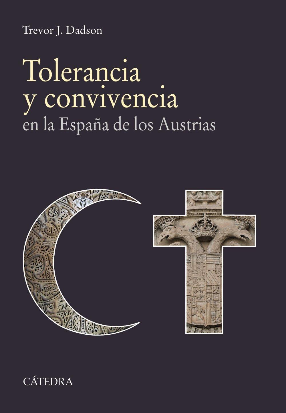 Tolerancia y convivencia: en la España de los Austrias Historia ...