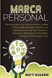 Marca personal: Cómo venderse a sí mismo en línea usando el Mercadeo de Medios Sociales y el potencial oculto de los…