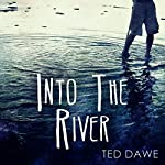 Into the River | Ted Dawe