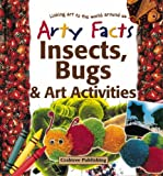 Insects, Bugs, and Art Activities, Steve Parker and Polly Goodman, 0778711099