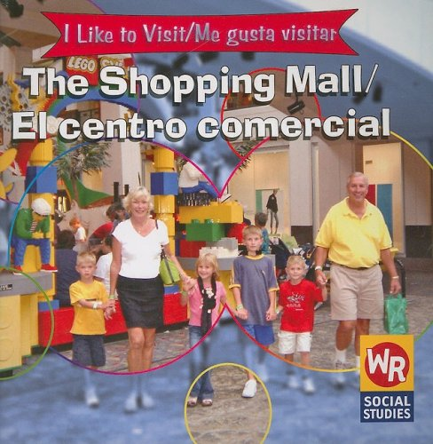The Shopping Mall/el Centro Comercial: = Me Gusta Visitar (I Like to Visit/ Me gusta visitar) (English and Spanish - Mall Centro