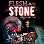 Flesh and Stone: The Alastair Stone Chronicles, Book 8 | R. L. King