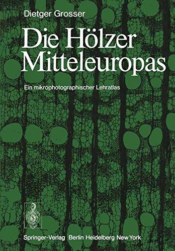 Die Hölzer Mitteleuropas: Ein mikrophotographischer Lehratlas (German Edition) (Holz-hölzer)