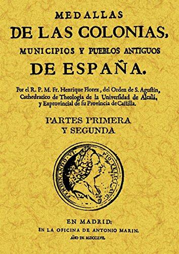 Medallas de las colonias, municipios y pueblos antiguos de España Obra completa : Medallas de las colonias, municipios y pueblos antiguos de España Tomo 1: ...
