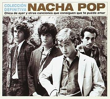 Chica De Ayer Y Otras Canciones - Colección Definitiva: Nacha Pop: Amazon.es: Música