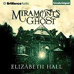 Miramont's Ghost   Elizabeth Hall