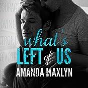 What's Left of Us: What's Left of Me, Book 2 | Amanda Maxlyn