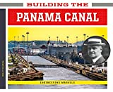 Building the Panama Canal (Engineering Marvels)