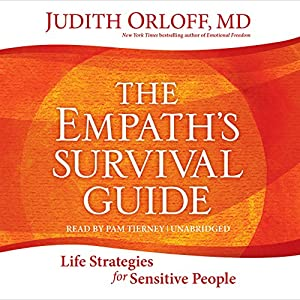Amazon the empaths survival guide life strategies for amazon the empaths survival guide life strategies for sensitive people audible audio edition judith orloff pam tierney sounds true books fandeluxe Images