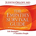 The Empath's Survival Guide: Life Strategies for Sensitive People Audiobook by Judith Orloff Narrated by Pam Tierney