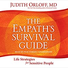 The Empath's Survival Guide: Life Strategies for Sensitive People | Livre audio Auteur(s) : Judith Orloff Narrateur(s) : Pam Tierney