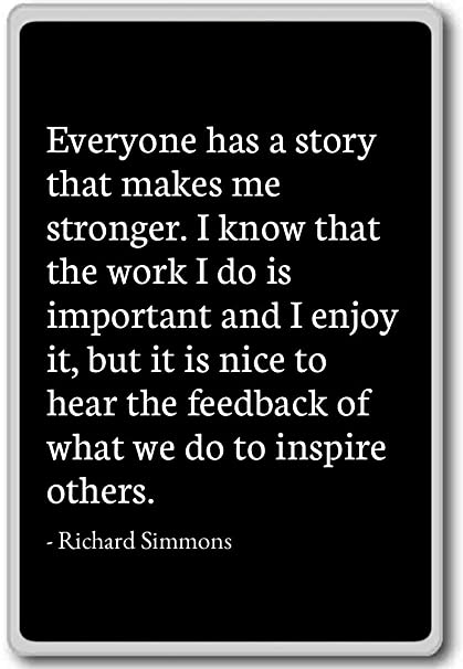 Amazoncom Everyone Has A Story That Makes Me Stronger Richard
