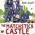 The Matchstick Castle Audiobook by Keir Graff Narrated by Michael Crouch