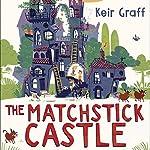 The Matchstick Castle | Keir Graff