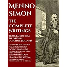 Menno Simon: The Complete Writings: (Detailed Interactive Table of Contents)
