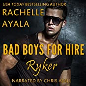 Ryker: Bad Boys for Hire Series, Book 1 | Rachelle Ayala