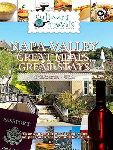 (Culinary Travels - Napa Valley - Great Meals, Great Stays - California)