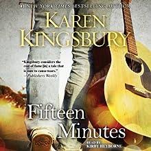 Fifteen Minutes: A Novel Audiobook by Karen Kingsbury Narrated by Kirby Heyborne