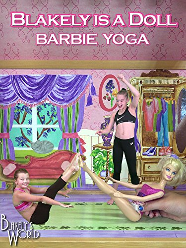 Blakely is a Doll - Barbie Yoga