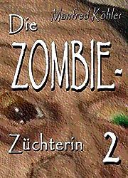 Die Zombie-Züchterin: Horror-Serie, Teil 2