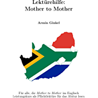 Lektürehilfe: Mother to Mother: Für alle, die Mother to Mother im Englisch Leistungskurs als Pflichtlektüre für das Abitur lesen (English Edition)