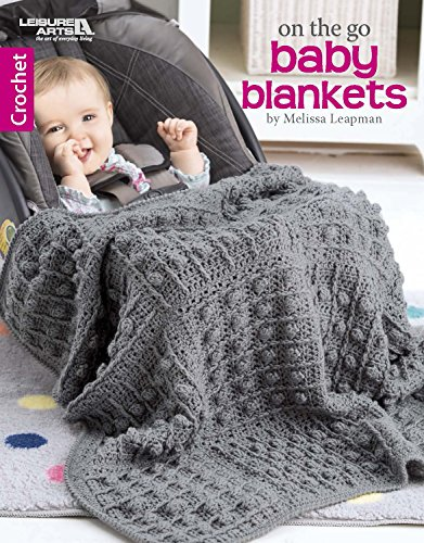 (On The Go Baby Blankets: Crochet)