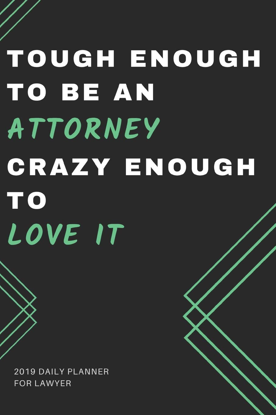 2019 Daily Planner for Lawyer Tough Enough To Be An Attorney ...