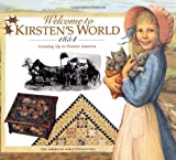 img - for Welcome to Kirsten's World, 1854: Growing Up in Pioneer America (American Girl Collection) book / textbook / text book