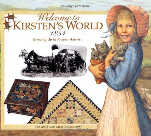 Welcome to Kirsten's World, 1854: Growing Up in Pioneer America (American Girl Collection)]()