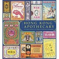 Hong Kong Apothecary: A Visual History of Chinese Medicine Packaging by Simon Go...