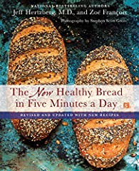 The New Healthy Bread in Five Minutes a Day is a fully revised and updated edition of the bestselling cookbook featuring the quick and easy way to make nutritious whole grain artisan bread--a perfect gift for foodies and bakers!       ...