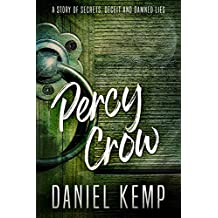 Percy Crow: A Story of Secrets, Deceit and Damned Lies