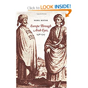 Europe Through Arab Eyes, 1578-1727 N. I. Matar
