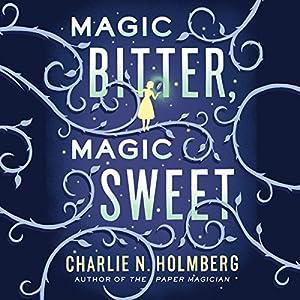 Magic Bitter, Magic Sweet Audiobook