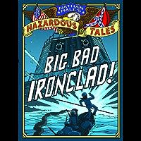 Big Bad Ironclad! (Nathan Hale's Hazardous Tales Book 2)