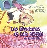 Las Aventuras de Lola Mazola en Mundo Feliz, Robert J. Morgan, 0805447954